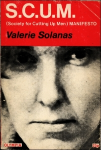 S.C.U.M. Manifesto (Society for Cutting Up Men) by Valerie Solanas